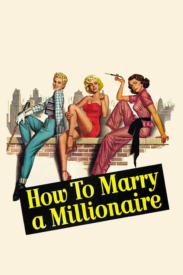 როგორ გათხოვდე მილიონერზე / How to Marry a Millionaire