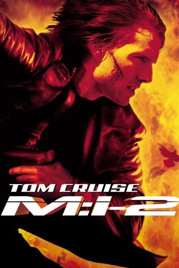 შეუსრულებელი მისია 2 / Mission: Impossible II