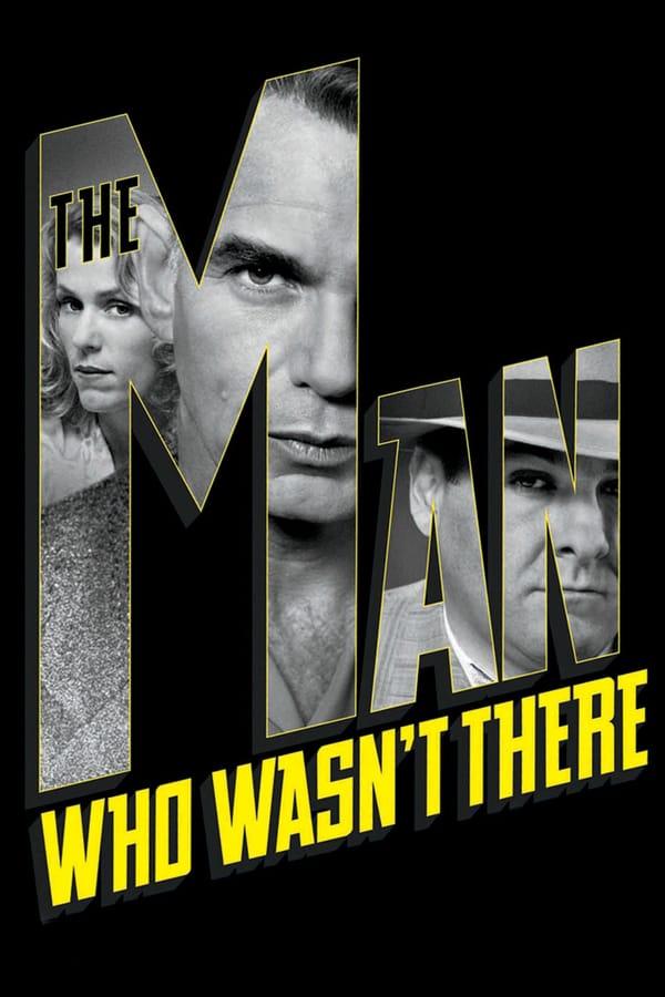 ადამიანი რომელიც არ არსებობდა / The Man Who Wasn't There