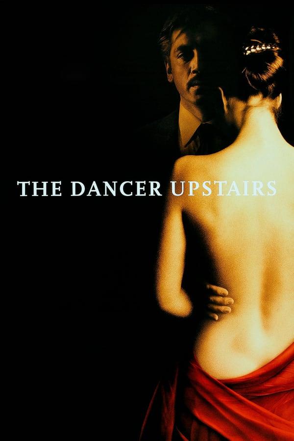 ზევით მოცეკვავე / The Dancer Upstairs