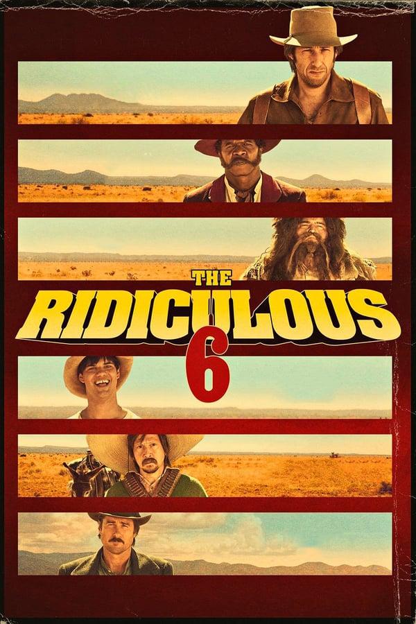 უცნაური ექვსეული / The Ridiculous 6