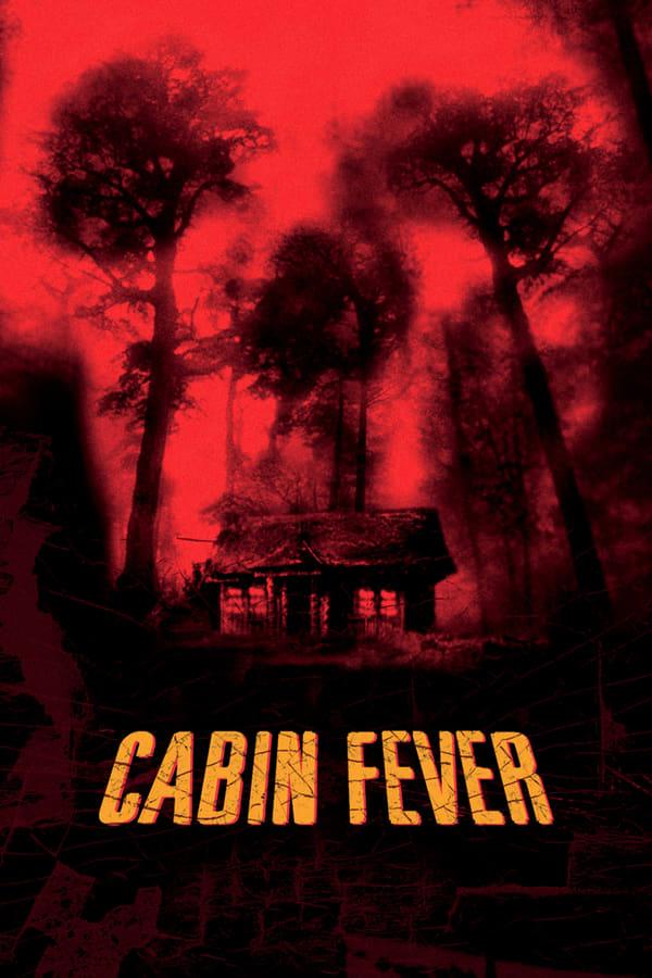 ტყის ციებ-ცხელება / Cabin Fever