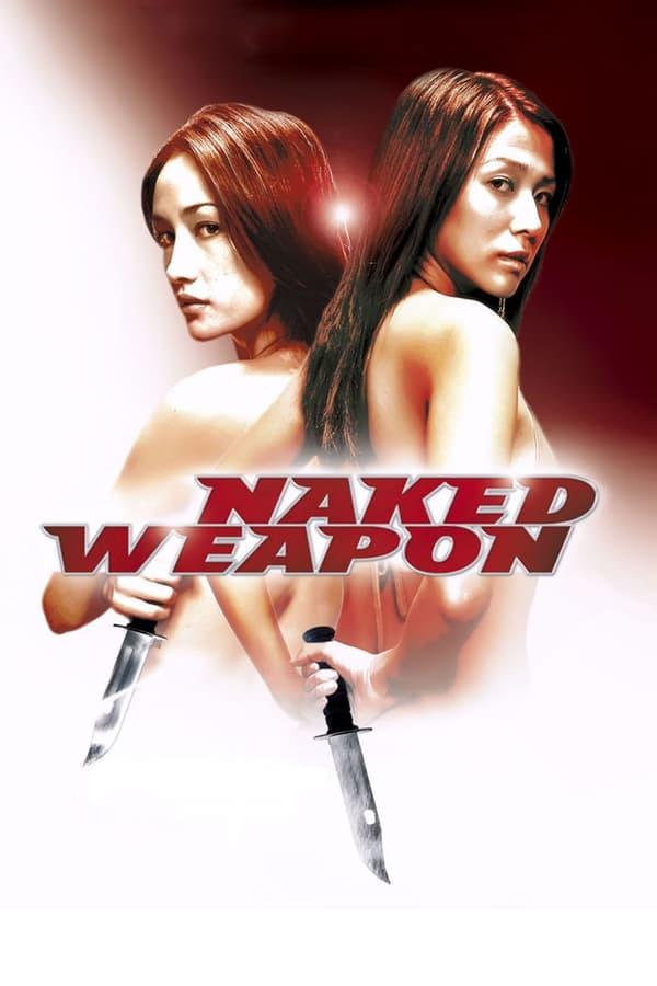 შიშველი იარაღი / Naked Weapon