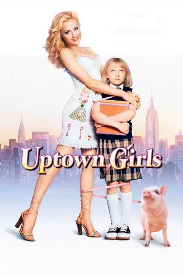ქალაქელი გოგონები / Uptown Girls