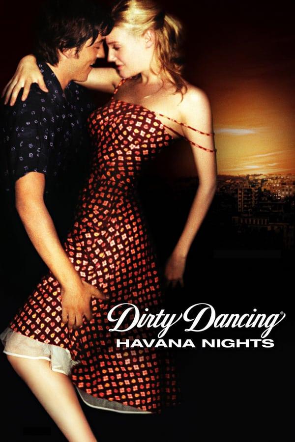 ბინძური ცეკვები 2 / Dirty Dancing: Havana Nights