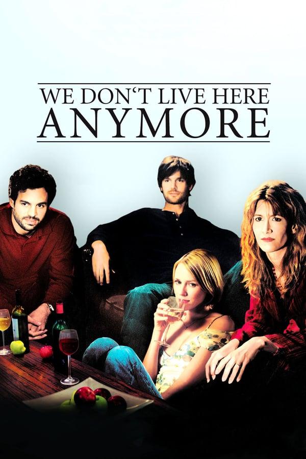 ჩვენ აქ აღარ ვცხოვრობთ / We Don't Live Here Anymore