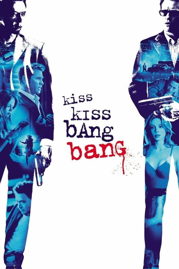 გაფრენილი კოცნა / Kiss Kiss Bang Bang