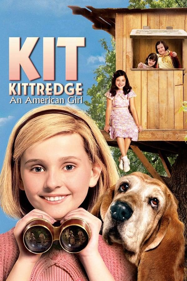 კიტ კიტრიჯი : ამერიკელი გოგონა / Kit Kittredge: An American Girl