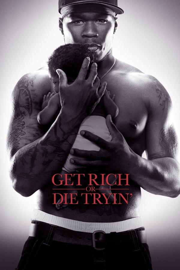 გამდიდრდი ან მოკვდი / Get Rich or Die Tryin'