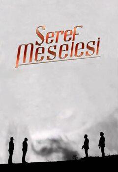 ღირსების საქმე / Seref Meselesi