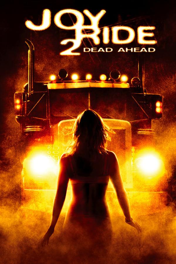 მხიარული მოგზაურობა 2 / Joy Ride 2: Dead Ahead