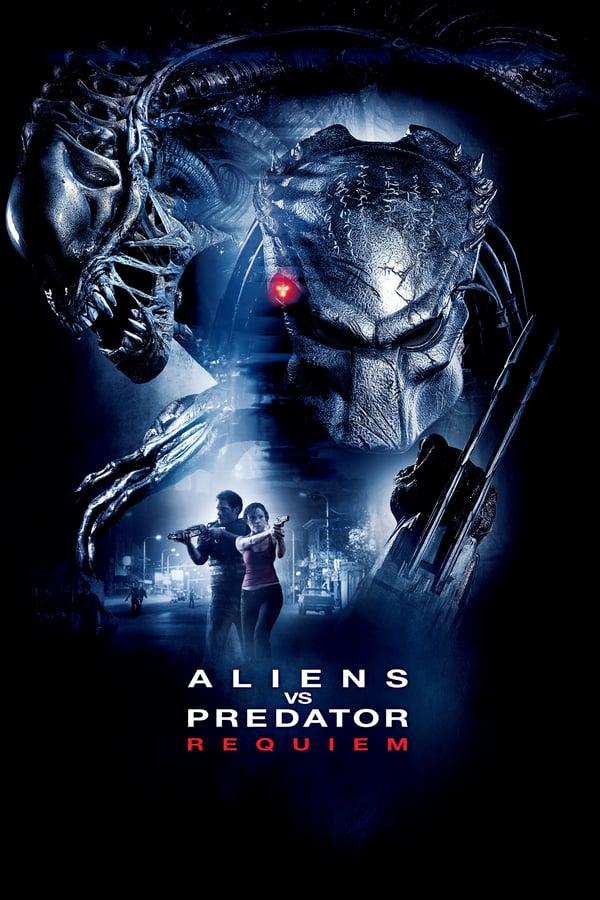 უცხოპლანეტელები მტაცებლების წინააღმდეგ: რექვიემი / Aliens vs. Predator: Requiem