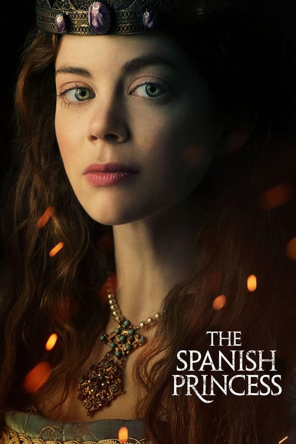 ესპანელი პრინცესა / The Spanish Princess