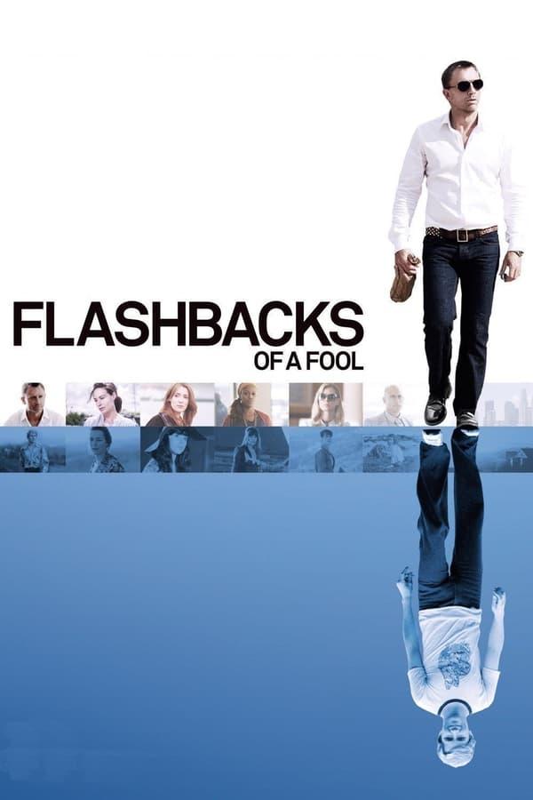 უიღბლოს მოგონებები / Flashbacks of a Fool