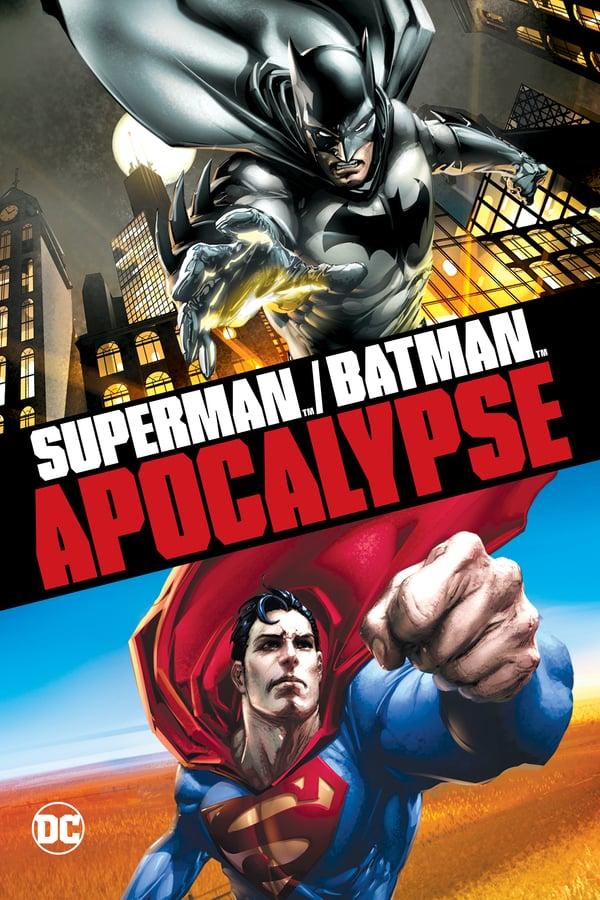 სუპერმენი/ბეტმენი: აპოკალიფსი / Superman/Batman: Apocalypse