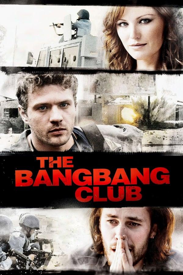 შერეკილების კლუბი / The Bang Bang Club