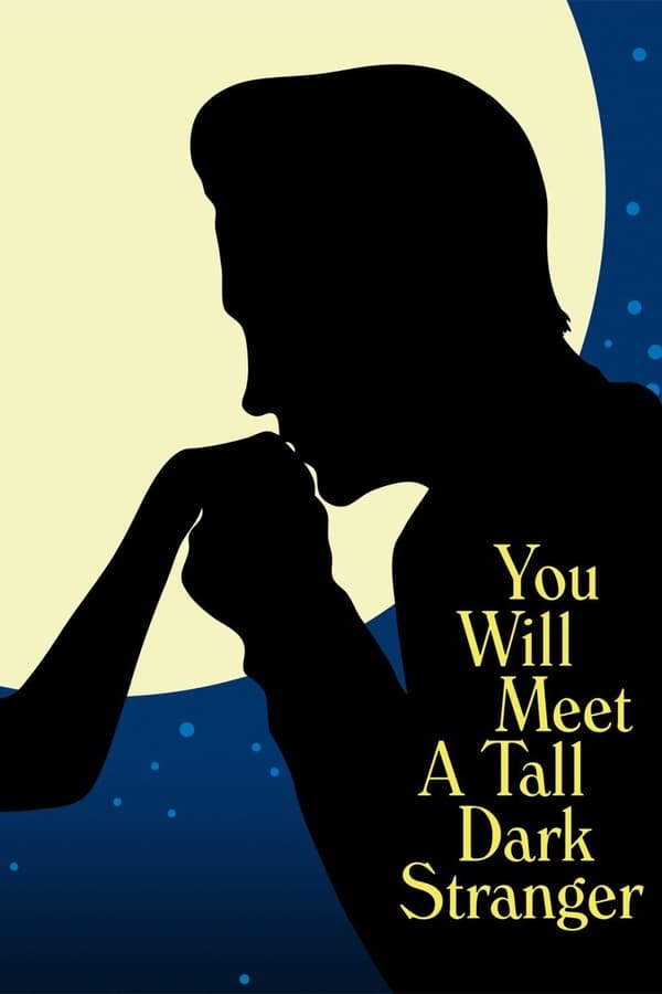 შენ შხვდები მაღალ შავგრემან უცნობს / You Will Meet a Tall Dark Stranger