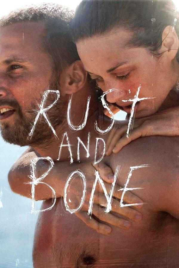 ჟანგი და ძვალი / Rust and Bone