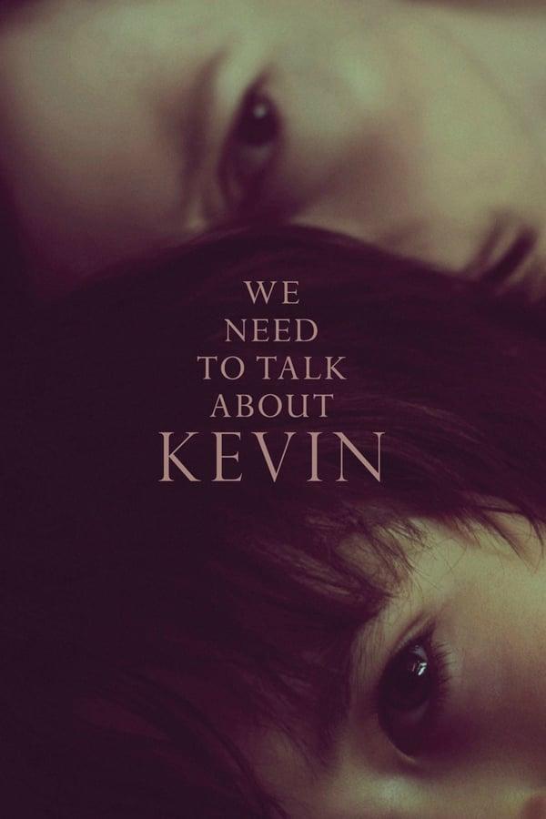 უნდა ვილაპარაკოთ კევინზე / We Need to Talk About Kevin