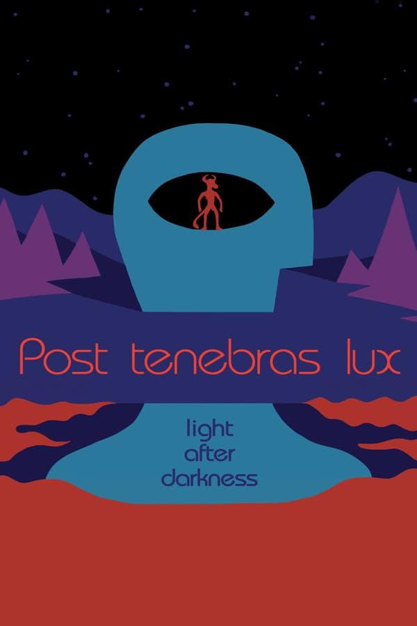სინათლე წყვდიადის შემდეგ / Post Tenebras Lux