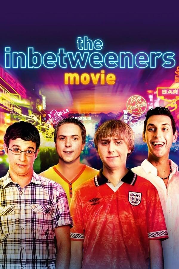 გაზრდილები / The Inbetweeners Movie