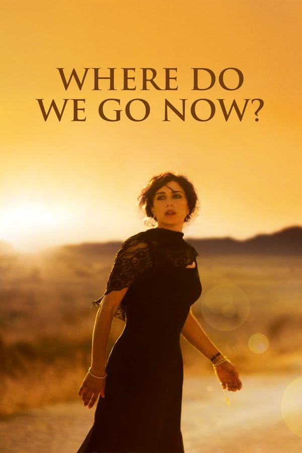 ახლა საით წავიდეთ? / Where Do We Go Now?