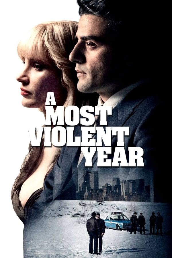 ყველაზე სასტიკი წელი / A Most Violent Year