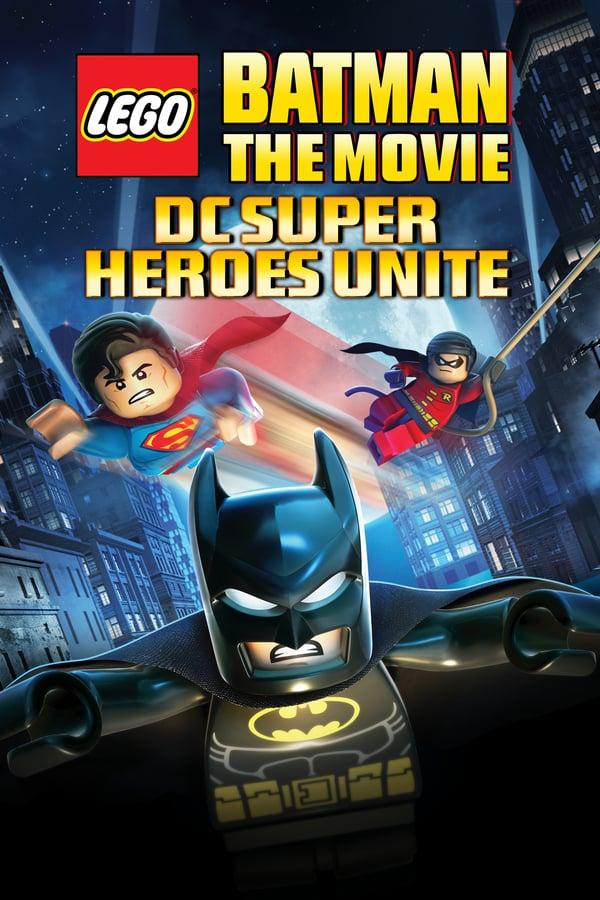 ლეგო ბეტმენი: DC სუპერგმირები ერთიანდებიან / Lego Batman: The Movie - DC Super Heroes Unite
