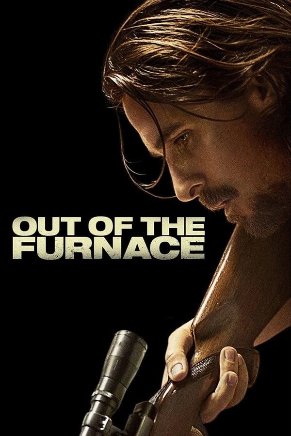 ფერფლიდან / Out of the Furnace