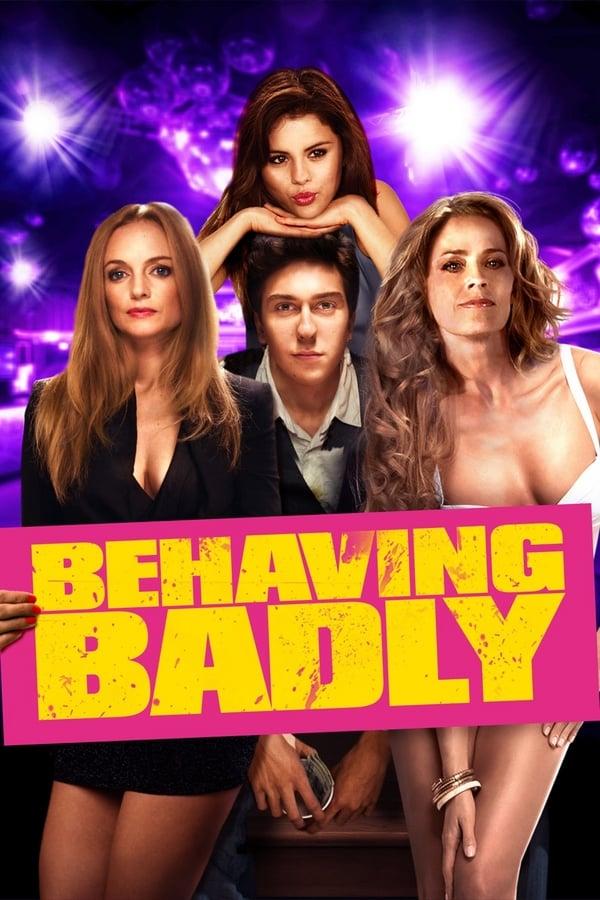 ცუდი საქციელი / Behaving Badly