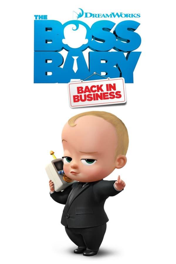 ბეიბი ბოსი: კვლავ სამსახურში / The Boss Baby: Back in Business
