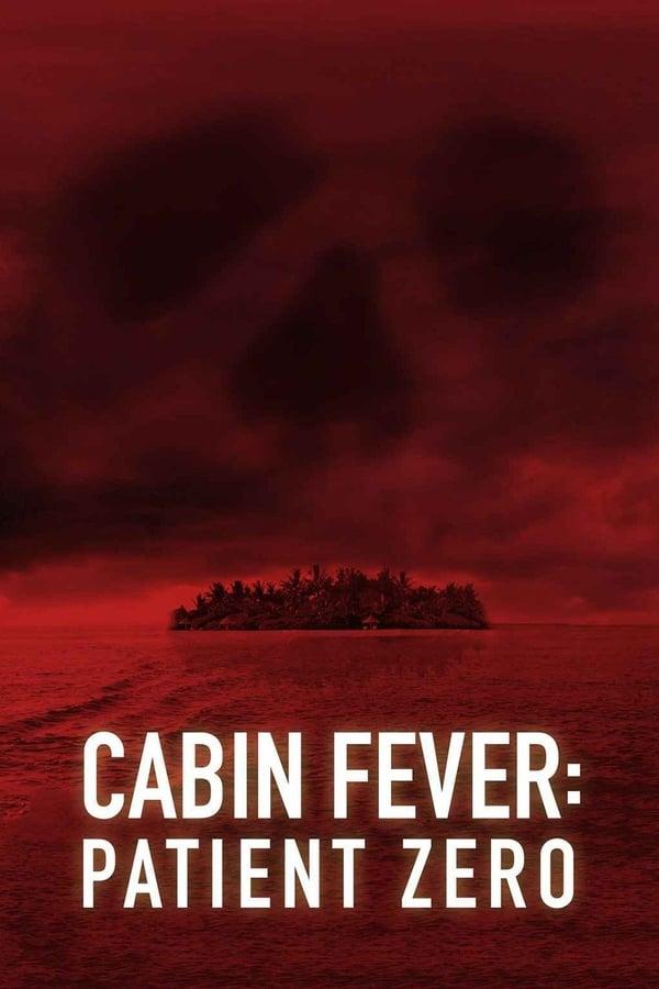 ჩაკეტილი სივრცის შიში 3: პაციენტი ნული / Cabin Fever 3: Patient Zero