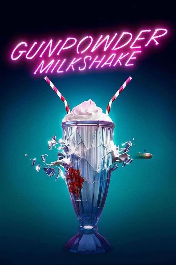დენთის კოქტეილი / Gunpowder Milkshake