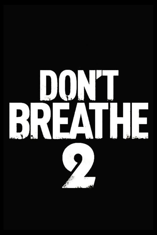 არ ისუნთქო 2 / Don't Breathe 2