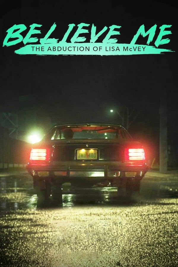 დამიჯერე: ლიზა მაქვეის გატაცება / Believe Me: The Abduction of Lisa McVey