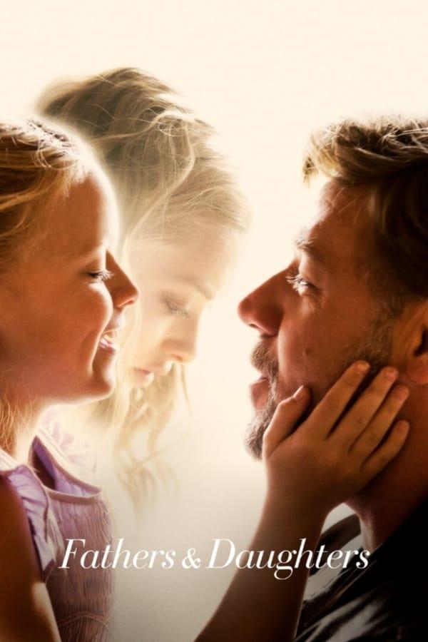 მამები და ქალიშვილები / Fathers & Daughters