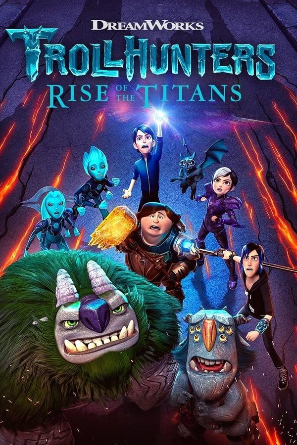 ტროლებზე მონადირეები: ტიტანების აჯანყება / Trollhunters: Rise of the Titans