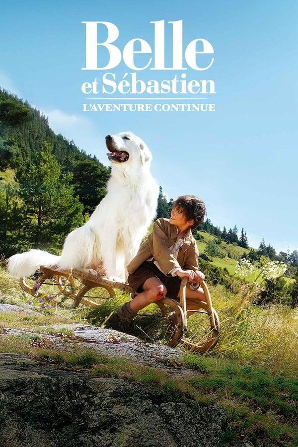 ბელა და სებასტიანი: თავგადასავლების გაგრძელება / Belle & Sebastian: The Adventure Continues