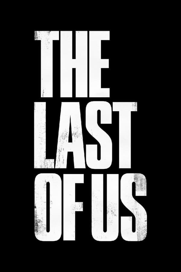 უკანასკნელი ჩვენგანი / The Last of Us