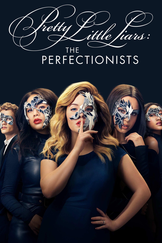 პატარა მატყუარები: პერფექციონისტები / Pretty Little Liars: The Perfectionists